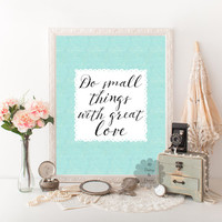 Do small things with great love quote printable decor art wall print blue art teen room typography art calligraphy print decor nursery decor