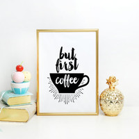 "Printable Quote,Motivational Quote,Inspirational Print,Printable Art ""But First Coffee"" Wall Decor,Digital Print,Typography,Quote"