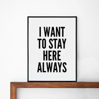 Always Poster, typography art, wall decor, mottos, handwritten, giclee art, inspiration, feel good, motivational, i want to stay here always