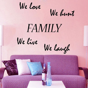 Family Wall Decal Quote We Love We Hunt We Live We Laugh Vinyl Stikers Home Art Mural Bedroom Interior Design Living Room Decor KY43