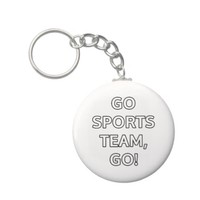 Go Sports team, go! Key Chains