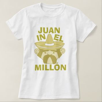 Juan in El Millon T-Shirt