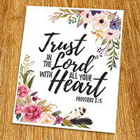 "Proverbs 3:5 Trust in the Lord with all your heart Print (Unframed), Watercolor Flower, Scripture Art, Bible Verse Print, Christian Wall Art, Word of Wisdom, Inspiration Quote,8x10"", TC-023"