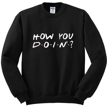 "Friends TV Show F.R.I.E.N.D.S ""How You Doin'?"" Crewneck Sweatshirt"