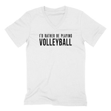 I'd rather be playing volleyball  V Neck T Shirt