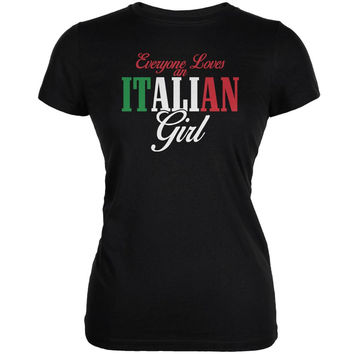 Everyone Loves An Italian Girl Black Juniors Soft T-Shirt