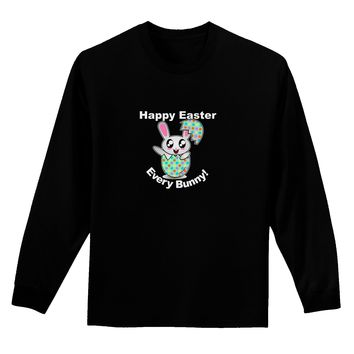 Happy Easter Every Bunny Adult Long Sleeve Dark T-Shirt by TooLoud