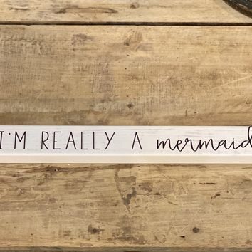 I'm Really A Mermaid - Talking Stick 16-in