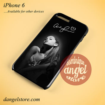 Ariana Grande With Signature Phone case for iPhone 6 and another iPhone devices
