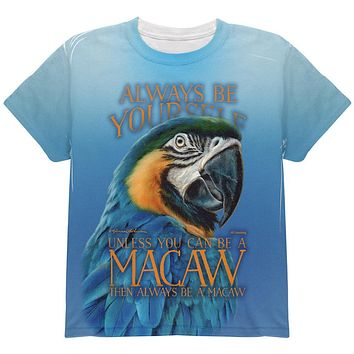 Always Be Yourself Unless Exotic Blue Macaw All Over Youth T Shirt