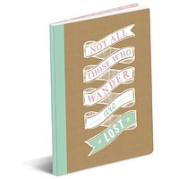 Not All Those Who Wander Are Lost Paper Journal