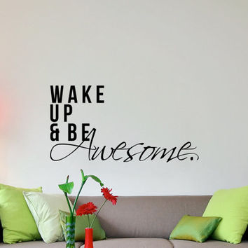 Wake up and be awesome inspirational wall decal 33 x 17 inches