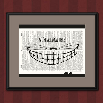 ALICE IN WONDERLAND We're All Mad Here Vintage Dictionary Art Print Cheshire Cat Upcycled Book Page Home Decor Wall Decor Alice Wonderland
