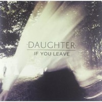 Daughter IF YOU LEAVE Vinyl Record
