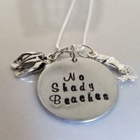 No Shady Beaches Hand Stamped Pendant Sterling Silver Necklace Nautical Vacation