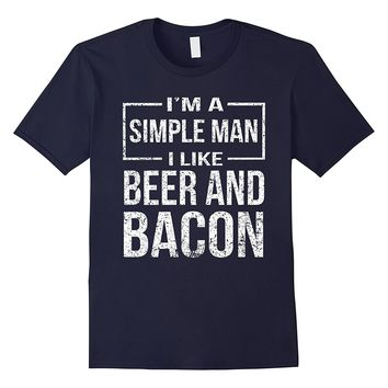 I'm a simple man i like beer and bacon funny t shirt