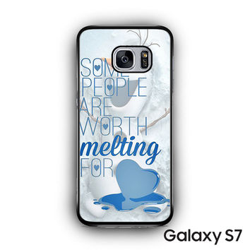 Some People Are Worth Melting For Olaf Funny Quote for Samsung Galaxy S7 custom phonecases