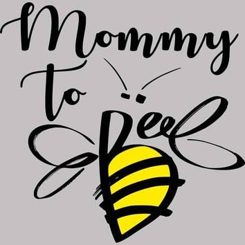 Mommy To Bee