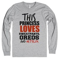 This Princess Loves Sweatpants Oreos And Netflix American Apparel L...