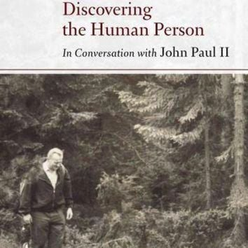 DCKL9 Discovering the Human Person: In Conversation With John Paul II
