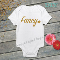 Girls Shirt Fancy Gold Glitter Baby Bodysuit Toddler Shirt Newborn DIY Fancy Baby Shirt Kids Shirt Baby Clothes DIY 027