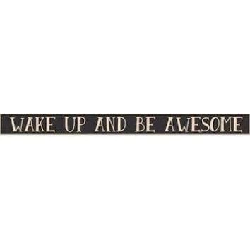 Wake Up And Be Awesome - Wood Sign