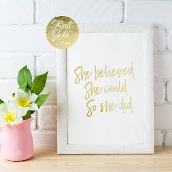 She Believed She Could So She Did Print, Quote Print, Inspirational Art, Real Gold Foil Print, Funny Wall Art, Bedroom Poster, Office Print