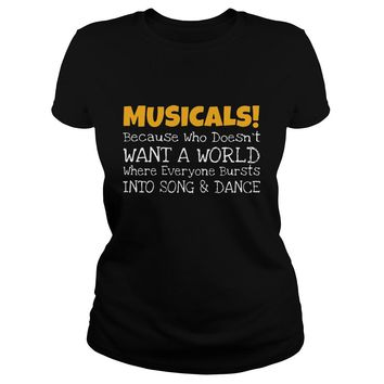 Musicals because who doesn't want a world shirt Classic Ladies Tee