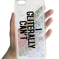 I GLITTERALLY CAN'T phone case