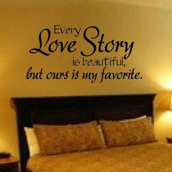 large size free shipping romantic bedroom sticker -- every love story is beautiful vinyl wall decal quote stickers ,L2013