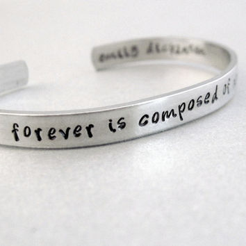 Emily Dickinson Bracelet - Forever is Composed of Nows - 2-Sided Hand Stamped Aluminum Cuff - customizable
