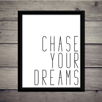 Chase Your Dreams - Motivational Print - Instant Download - Digital Art - Printable - Explore - Adventure - Decor - Gift - Travel - Believe
