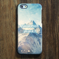 Snow White Everest Mountain Quote iPhone 6s Case iPhone 6s Plus Case iPhone 6 Cover iPhone 5S 5 iPhone 5C iPhone 4/4s Galaxy S6 Edge Galaxy s6 s5 Galaxy Note 5 Phone Case 160