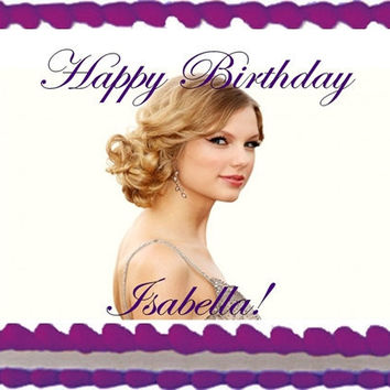 Edible TAYLOR SWIFT  Edible Image Cake Topper 1/4 or 1/2 sheet OR 8 or 9 inch Round  Birthday Cake