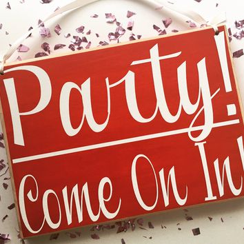 10x8 Party Come On In Wood Sign