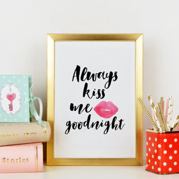 Quote Print,Always Kiss Me Goodnight,Printable Wall Art,Nursery Decor,Red Lip,Wedding Anniversary,Typography Print,Printable Quote,Valentine