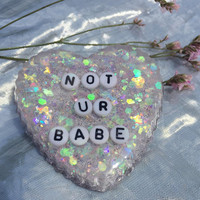 Not Ur Babe Phrased Charm Pinback Button