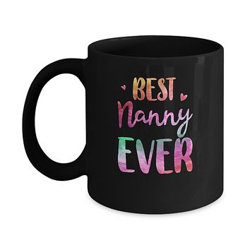 Best Nanny Ever Cute Funny Mothers Day Gift Mug