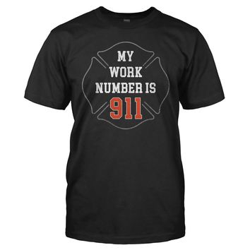 My work number is 911 - Firefighter - T Shirt