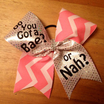 cheer bow , cheerbow , cheer , cheer leader, do you got a bae or nah cheer bow,  pink cheer bow, bella bows ,cool cheer bows