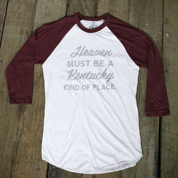 Heaven Must Be A Kentucky Kind of Place Baseball T