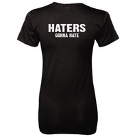Haters gona hate tshirt - Ladies' 100% Ringspun Cotton nano-T® Back Print Only