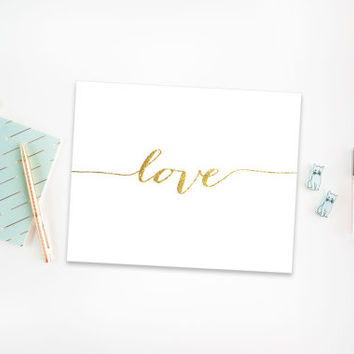 Love Faux Gold Foil Wall Art  - 5x7 or 8x10 - Print , Artwork, Poster - Cursive Gold Foil Home Decor