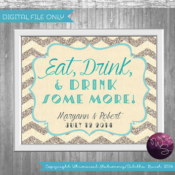 "Bar Sign Sign for Wedding ""Eat, Drink, and Drink Some More!""  (Printable File Only) Art Deco 20's Wedding Elegant Fun Glitter Chevron"