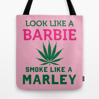 Look Like Barbie Smoke Like Marley Tote Bag by LookHUMAN