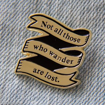 """Not All Those Who Wander Are Lost"" Gold Banner Enamel Pin"