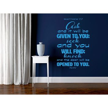Vinyl Decal Religious Quote Bible Verse Matthew 7:7 Ask and it will be given to you Unique Gift (m663)