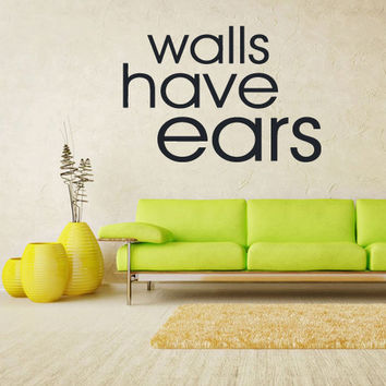 rvz1141 Wall Vinyl Sticker Words Sign Quote Walls Have Ears