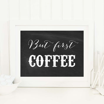 But First Coffee Typography Art Print, Chalkboard Style Sign, Rustic Kitchen Decor, Coffee Lovers Gift