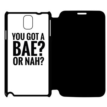 You got a bae Or Nah - Nash Grier - Cameron Dallas Samsung Galaxy Note 4 Flip Case Cover